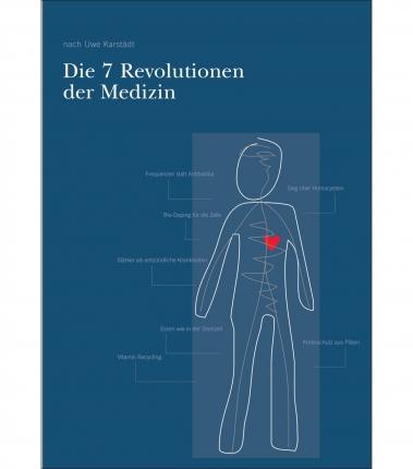 Die 7 Revolutionen der Medizin